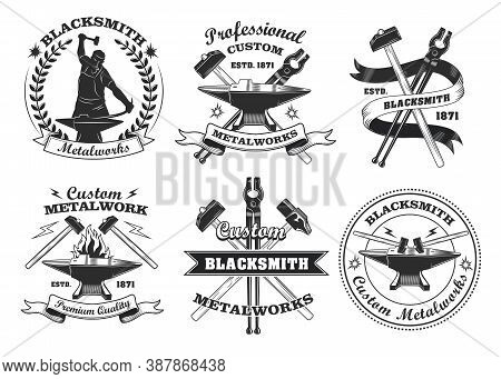 Blacksmith Labels Set. Monochrome Emblems Templates With Text And Tools, Vintage Badges With Crossed