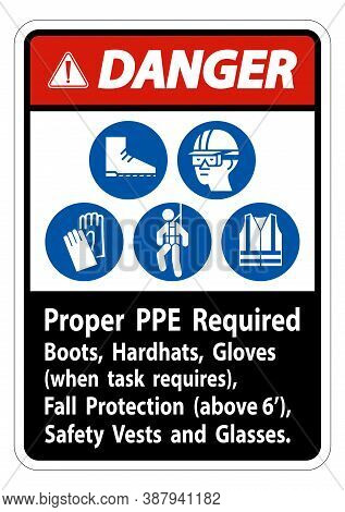 Danger Sign Proper Ppe Required Boots, Hardhats, Gloves When Task Requires Fall Protection With Ppe
