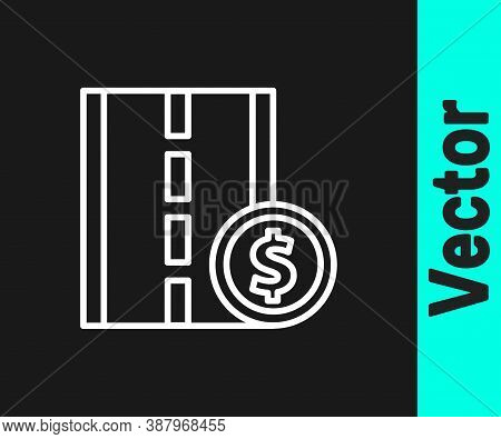 White Line Toll Road Traffic Sign. Signpost Icon Isolated On Black Background. Pointer Symbol. Stree