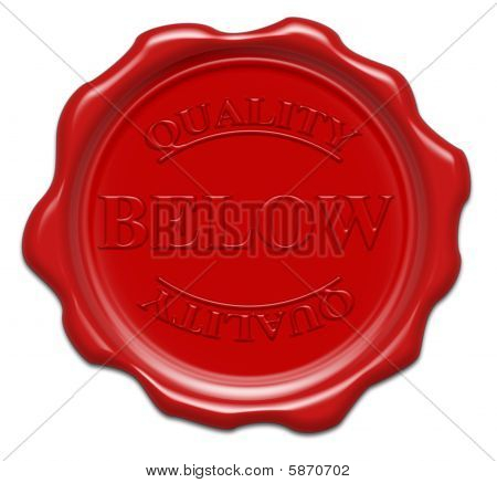 Below Quality - Illustration Red Wax Seal Isolated On White Background With Word : Below
