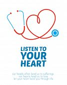 Stethoscope forming heart with its cord. Creative illustration with motivational message. poster