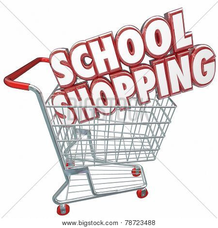 School Shopping 3d words in a shopping cart to illustrate comparing best colleges and universities or other private academic schools for better choice for your learning and training