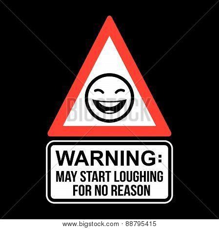 Warning May Start Loughing For No Reason, T-shirt Typography Graphics, Vector Illustration