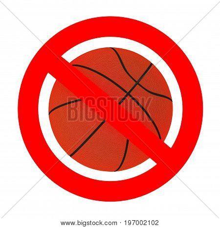 basket ball forbidden sign , 3d illustration