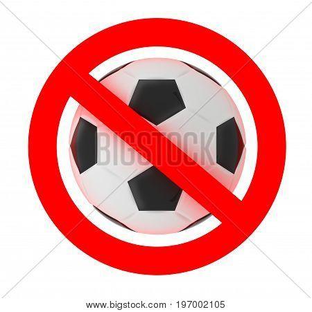football soccer forbidden sign , 3d illustration