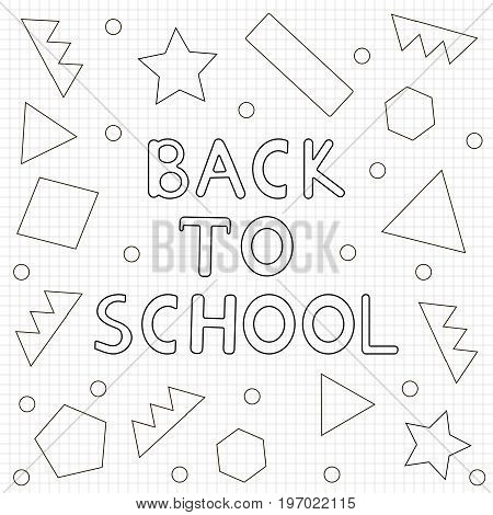 Back to school background- hand drawn text geometric figures. Coloring page. Vector illustration