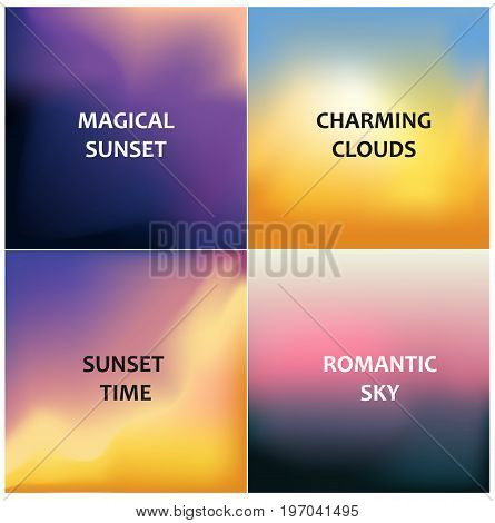 Set of four blurred backgrounds. Magical sunset charming clouds sunset time and romantic sky. Vector illustration
