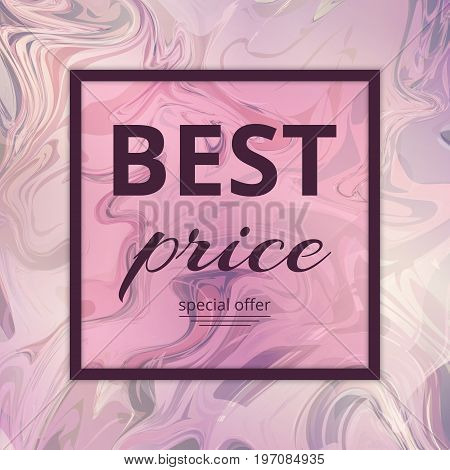 Template of the special offer with the best prices. Marble pattern with a romantic watercolor background.