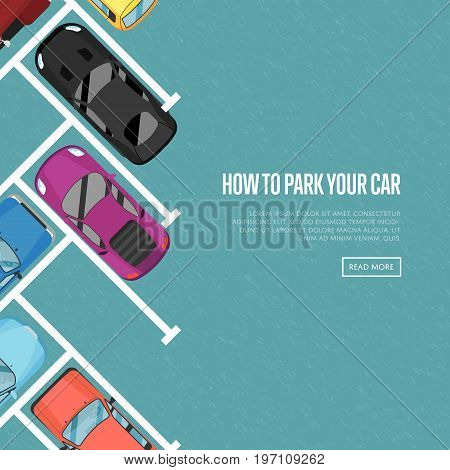 How to park your car poster in flat style. Urban traffic concept with top view parked cars in parking zone, outdoor free parking lot, city transport services. Highway code vector illustration.