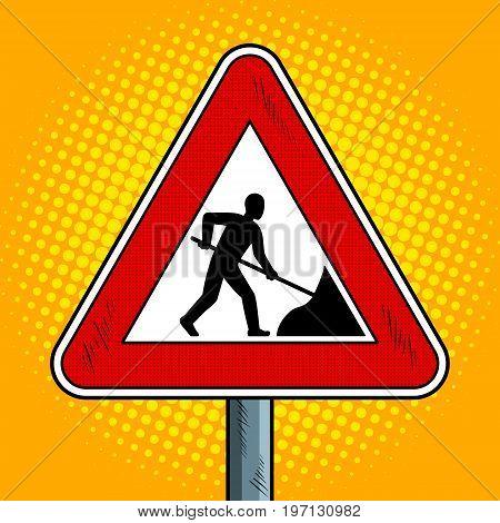 Road sign roadworks pop art retro vector illustration. Comic book style imitation.