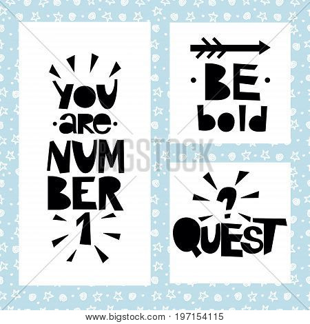Three sentences on blue background of stars and spirals. Be bold. You are number 1. Quest. Poster. Card.