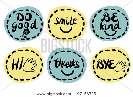 6 children s logo with handwriting. Be kind. Hi. Bye. Do good. Smile. Thanks. Kids background Poster Emblem