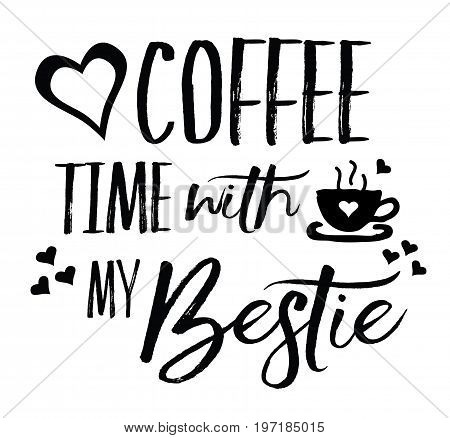 Love Coffee Time with my Bestie typography vector art design with heart and coffee icons