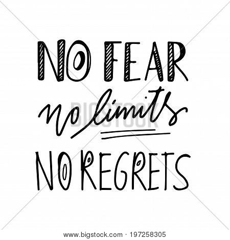 No fear. No limits. No regrets  Hand lettering and custom typography for your designs: t-shirts, bags, for posters,