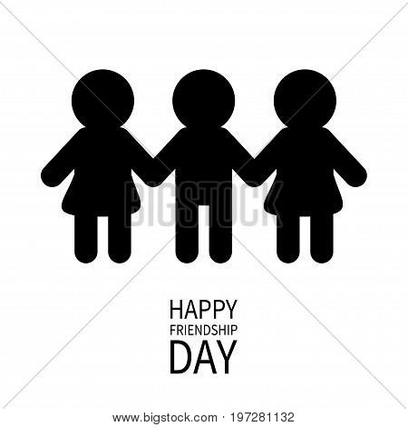Happy Friendship Day. Two black woman female and one man male silhouette sign symbol. Boys girls holding hands icon. Friends forever. White background Flat design. Vector illustration