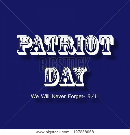 illustration of Patriot Day We will never Forget text on the occasion of Patriot Day