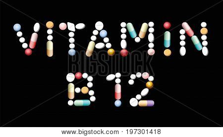 VITAMIN B12 tablets - supplement for vegetarians and vegans to prevent lack of vitamins. Illustration, black background.
