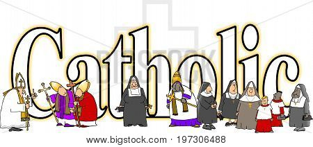 Illustration of the word Catholic with priests, nuns and altar boys carrying crucifixes.