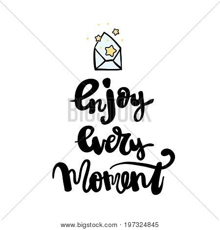 Enjoy every moment calligraphy handwritten on a background. Hand written typography poster.