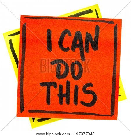 I can to this positive affirmation - handwriting in black ink on an isolated sticky note