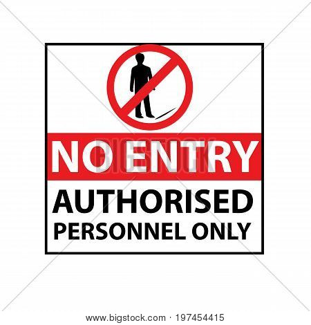 no entry authorised personnel only , symbol design, isolated on white background.