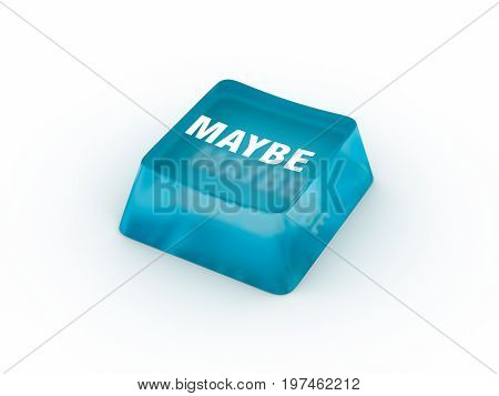 Maybe on computer keyboard button. 3D illustration.