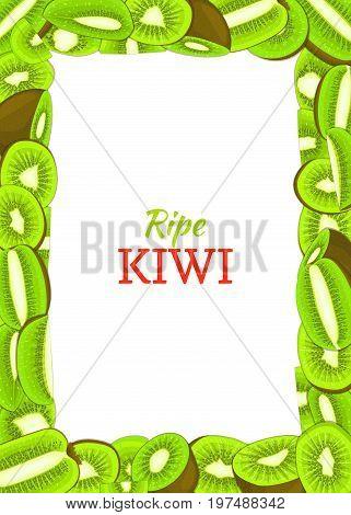Rectangular vertical frame composed of delicious green kiwi fruit. Vector card illustration. Rectangle kiwifruit frame Ripe fresh fruits appetizing looking for packaging design of juice breakfast food.