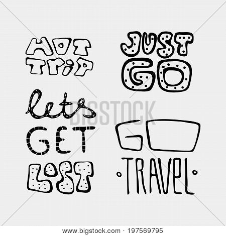 Set of text traveling slogans lettering. Hot trip, just go, let's get lost, go travel. Can be used on banners, cards.