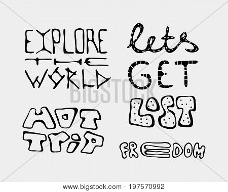 Set of text traveling slogans lettering. Let's get lost, hot trip, explore the world, freedom. Can be used on banners, cards.