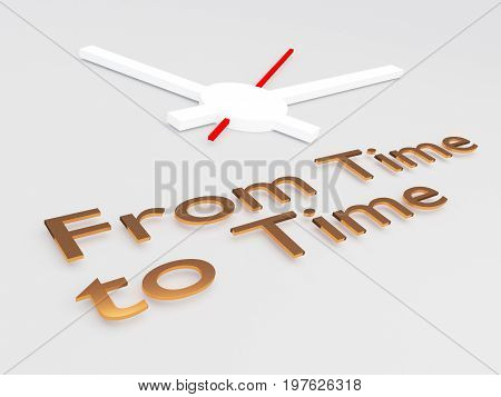 From Time To Time Concept