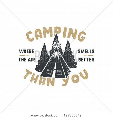 Vintage hand drawn camping badge and emblem. Hiking label. Outdoor adventure inspirational logo. Typography retro style. Motivational quote for prints, t shirts. Stock vector