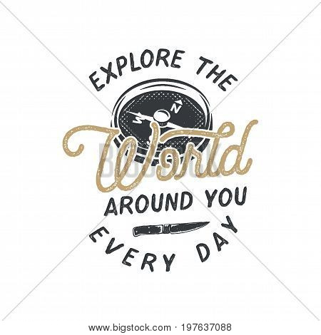 Vintage hand drawn backpacking badge and emblem. Hiking label. Outdoor adventure inspirational logo. Typography retro style. Motivational quote - explore the world for prints, t shirts. Stock vector