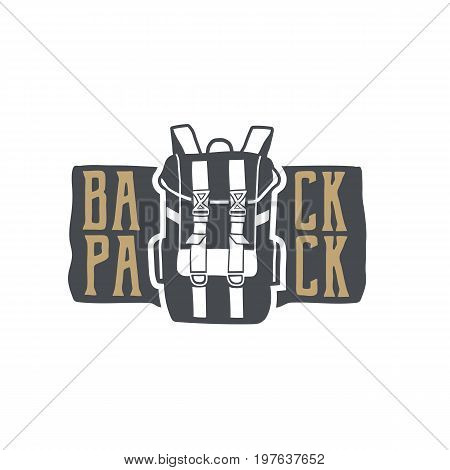 Vintage hand drawn backpack badge and emblem. Hiking label. Outdoor adventure inspirational patch. Typography retro style. Use for prints, t shirts. Stock vector.