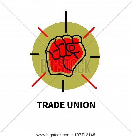Symbol of trade union movement. Poster with raised red fist. Vector illustration