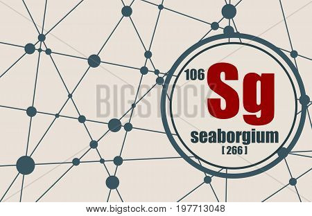 Seaborgium chemical element. Sign with atomic number and atomic weight. Chemical element of periodic table. Molecule And Communication Background. Connected lines with dots.
