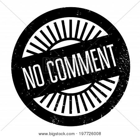 No Comment rubber stamp. Grunge design with dust scratches. Effects can be easily removed for a clean, crisp look. Color is easily changed.