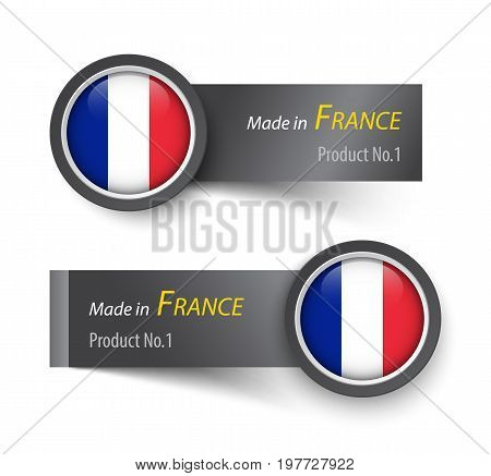 Flag icon and label with text made in France .
