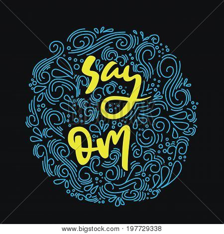 Say om postcard. Hand drawn relax lettering with doodle frame. Ink illustration. Modern brush calligraphy. Isolated on white background.