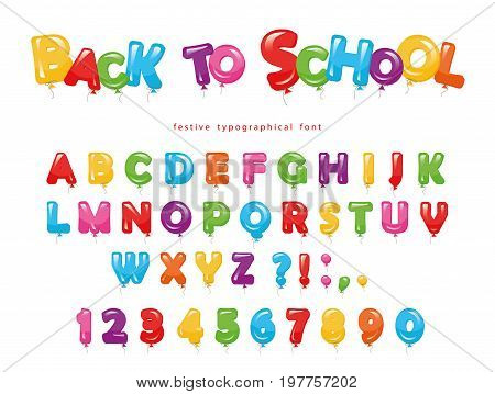 Back to school. Balloon colorful font for kids. Funny ABC letters and numbers. For birthday party baby shower. Isolated on white. Vector.