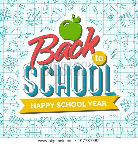 Welcome back to school background with apple and ribbon with an inscription Happy School Year on seamless pattern of school supplies. Back to school shopping. Super sale. Vector illustration.
