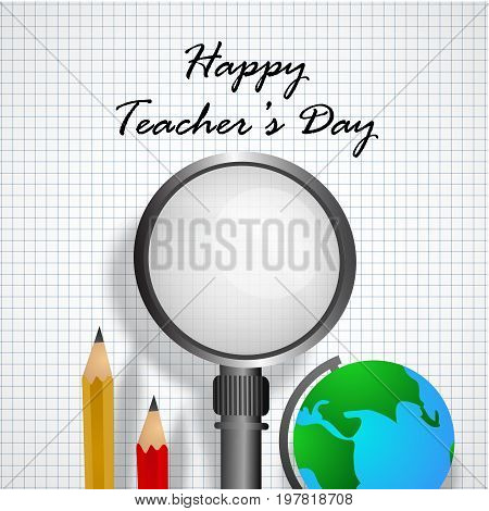 illustration of globe, lense, pencil with Happy Teacher's day text on the occasion of Teacher's Day