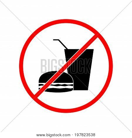 No food and drink sign. Silhouette hamburger and cup. Icon no meal on white background. Label notice no do eating. Symbol forbidden fast food for posterbanner. Mark warning. Flat vector illustration