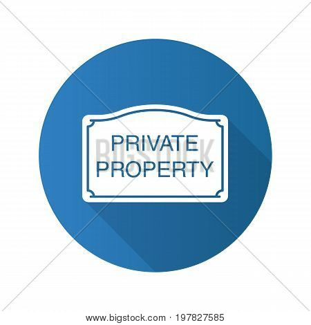 Private property sign. Flat design long shadow glyph icon. Property ownership. Vector silhouette illustration