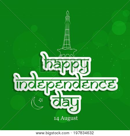 illustration of happy Independence Day text with Minar - e - Pakistan on the occasion of Pakistan Independence day