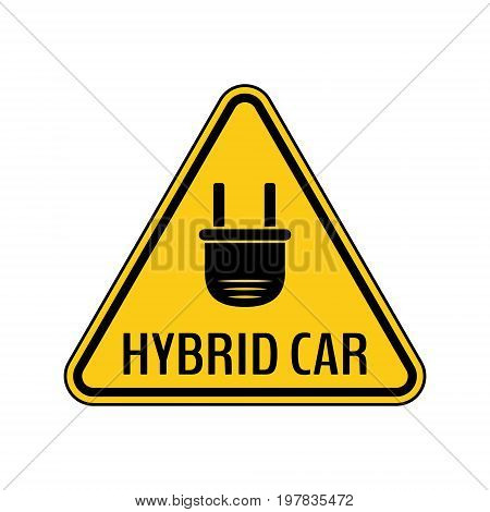 Hybrid car caution sticker. Save energy automobile warning sign. Electric plug icon in yellow and black triangle to a vehicle glass. Vector illustration.