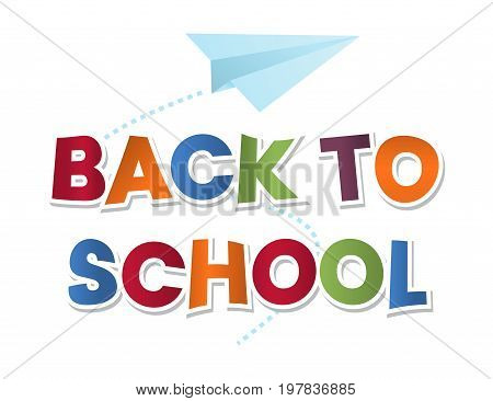 back to school colorful 3d letters from paper with flying blue paper airplane. Cartoon emplem for your design. Vector illustration isolated on white background. Eps 10.