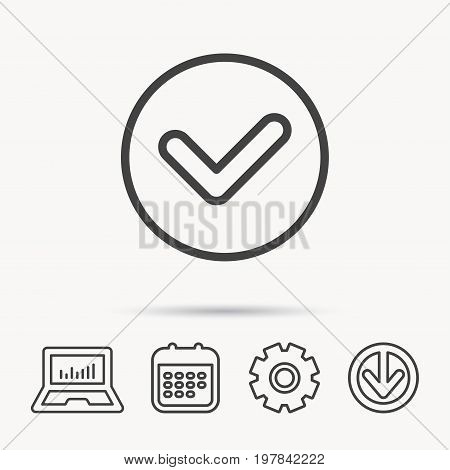 Check confirm icon. Tick in circle sign. Notebook, Calendar and Cogwheel signs. Download arrow web icon. Vector