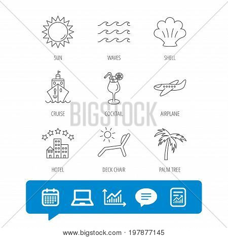 Cruise, waves and cocktail icons. Hotel, palm tree and shell linear signs. Airplane, deck chair and sun flat line icons. Report file, Graph chart and Chat speech bubble signs. Vector