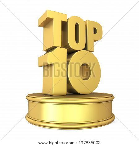 Top 10 on Podium isolated on white background. 3D render