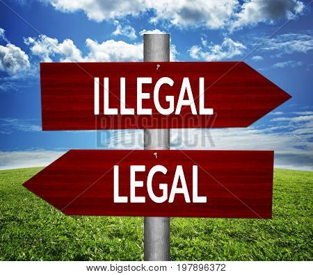 LEGAL versus ILLEGAL arrows choice and dilemmas concept.